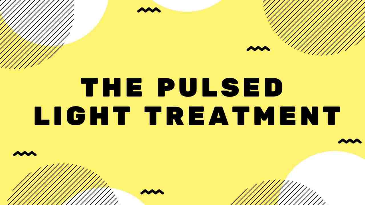 The pulsed light Treatment