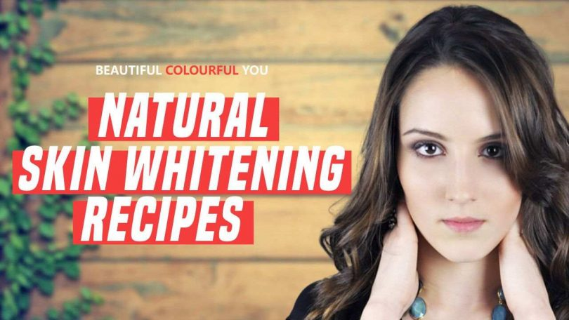Best Natural Skin Whitening Recipes at Home