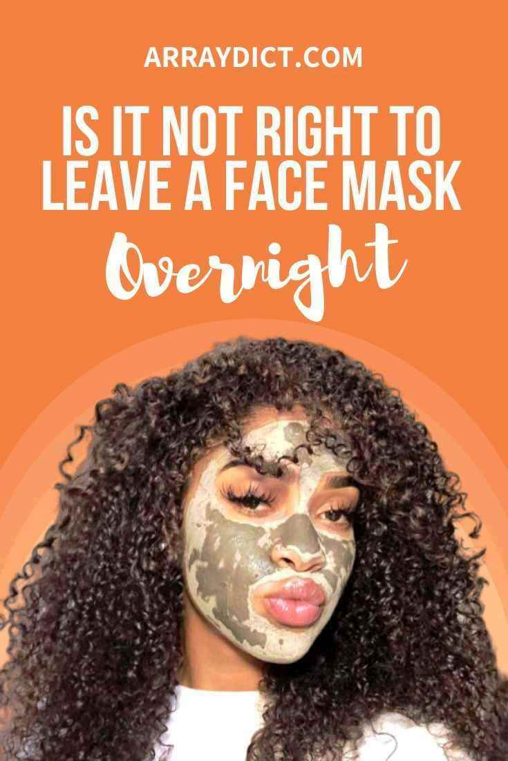 Is It Safe to Leave a Face Mask Overnight