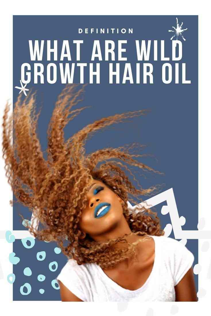 What Are Wild Growth Hair Oil